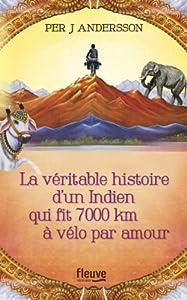 """Afficher """"La véritable histoire d'un Indien qui fit 7000 km à vélo par amour"""""""