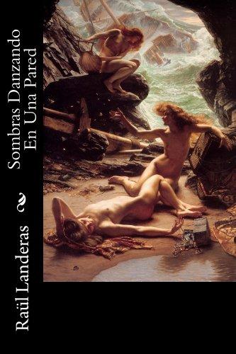 Sombras Danzando En Una Pared (Spanish Edition) by [Alfonso, Raul Landeras]
