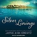Silver Linings Hörbuch von Jayne Ann Krentz Gesprochen von: Amy McFadden