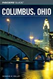 Insiders' Guide to Columbus, Ohio, Shawnie M. Kelley, 0762735422