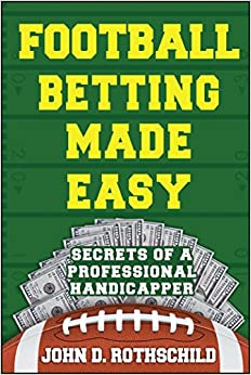 __IBOOK__ Football Betting Made Easy: Secrets Of A Professional Handicapper. topped nuevo Miller services overage