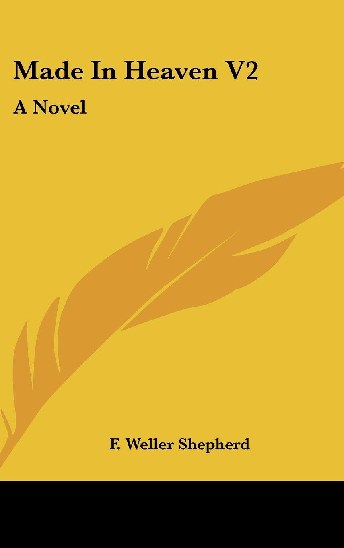 Made In Heaven V2: A Novel pdf