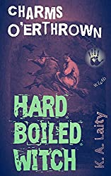 Hard Boiled Witch: Charms O'erthrown