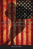Justice Defeated, Steven H. Adler, 1434316629