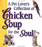 chicken soup for the pet lover - Pet Lovers Collection of Chicken Soup for the S (Chicken Soup for the Soul (Mini))
