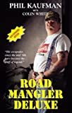Road Mangler Deluxe, Phil Kaufman and Colin White, 1888580089