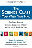 Science Class You Wish You Had, David Eliot Brody and Arnold R. Brody, 0399160329