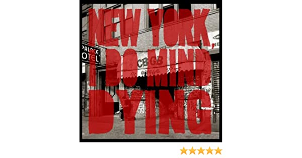 New York, I Do Mind Dying by The Last Internationale on