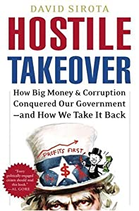Hostile Takeover: How Big Money and Corruption Conquered Our Government--and How We Take It Back from Crown