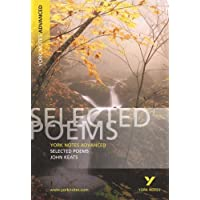 York Notes Advanced on Selected Poems of John Keats