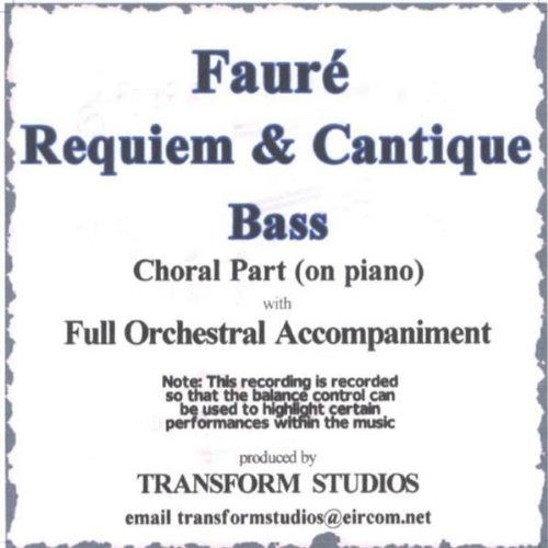 Fauré Requiem V. Agnus Dei et Lux Aeterna: Bass Choral Part (on piano with Orch - Orch Parts