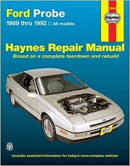 ford probe 89 92 haynes manuals haynes 9781563920899 amazon ford probe 89 92 haynes manuals haynes 9781563920899 amazon com books