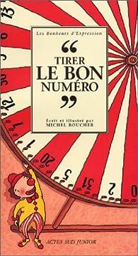 Tirer le bon numéro par Michel Boucher