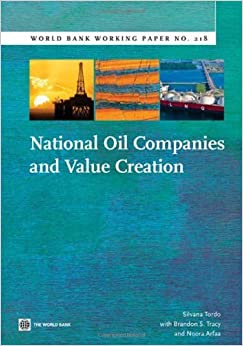 National Oil Companies and Value Creation (World Bank Working Papers) by Silvana Tordo (2011-07-13)