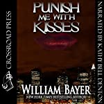 Punish Me with Kisses | William Bayer