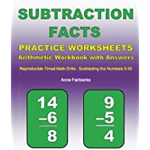 Subtraction Facts Practice Worksheets Arithmetic Workbook with Answers: Reproducible Timed Math Drills: Subtracting...