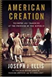 American Creation, Joseph J. Ellis, 030726369X