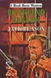 img - for Riverbend Ransom (Black Horse Western) book / textbook / text book