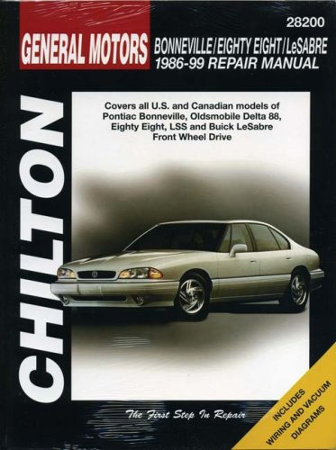 (GM Bonneville/Eighty-Eight/LeSabre 1986-1999: Covers all U.S. and Canadian models of Pontiac Bonneville, Oldsmobile Eighty-Eight, LSS and Buick LeSabre (Chilton's Total Car Care Repair Manual))