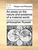 An Essay on the Nature and Existence of a Material World, Philosopher Russell, 1140861468