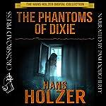 The Phantoms of Dixie | Hans Holzer