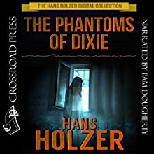 The Phantoms of Dixie Audiobook by Hans Holzer Narrated by Pam Dougherty
