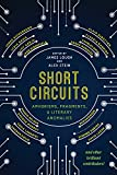 img - for Short Circuits: Aphorisms, Fragments, and Literary Anomalies book / textbook / text book
