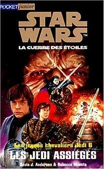 Star Wars - Les Jeunes Chevaliers Jedi, tome 6 : Les Jedi assiégés par Anderson