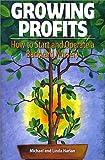Growing Profits: How to Start & Operate a Backyard Nursery