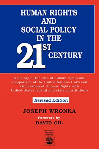 Human Rights and Social Policy in the 21st Century: A History of the Idea of Human Rights and Comparison of the United N