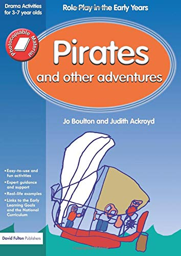Pirates and Other Adventures (Role-play in the Early Years) (Jack And Beanstalk Activities For Early Years)