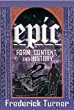 Epic : Form, Content, and History, Turner, Frederick, 1412849446