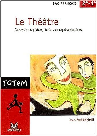 Amazon Fr Le Theatre Bac Francais 2nde Et 1ere Genres