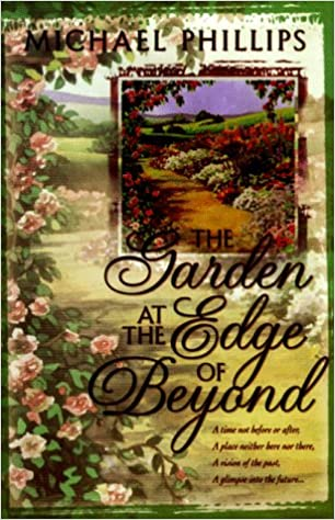 The Garden At The Edge Of Beyond: Michael R. Phillips: 9780783885155:  Amazon.com: Books