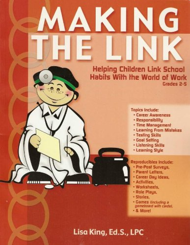 Making the Link: Helping School Children Link School Habits with the World of Work, Grade 2-5