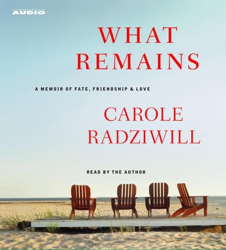 What Remains: A Memoir of Fate, Friendship, and Love by SIMON & SCHUSTER AUDIO