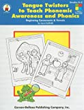 Tongue Twisters to Teach Phonemic Awareness and Phonics 9780887245619