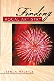 Finding Vocal Artistry, Glenda Maurice, 1483622363