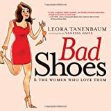 img - for Bad Shoes & The Women Who Love Them book / textbook / text book