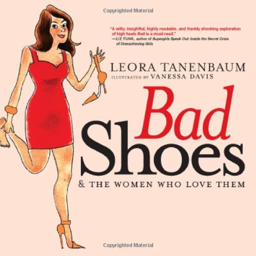 Bad Shoes & The Women Who Love Them (Shoes For Women Online)