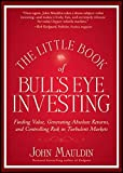 img - for The Little Book of Bull's Eye Investing: Finding Value, Generating Absolute Returns, and Controlling Risk in Turbulent Markets by John Mauldin (2012-05-08) book / textbook / text book