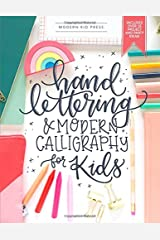 Hand Lettering and Modern Calligraphy for Kids: A Fun Step by Step Guide and Practice Workbook for Beginners and Children Ages 8 and up Paperback