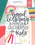 Hand Lettering and Modern Calligraphy for Kids: A Fun Step by Step Guide and Practice Workbook for Beginners and…