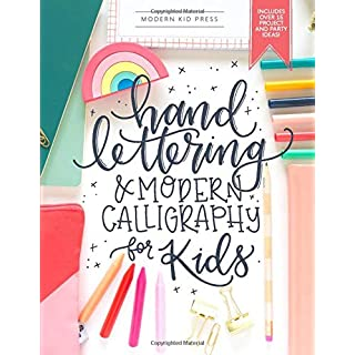 Hand Lettering and Modern Calligraphy for Kids: A Fun Step by Step Guide and Practice Workbook for Beginners and Children Ages 8 and up