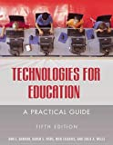Technologies for Education, Karen S. Ivers and Ann E. Barron, 1591582504