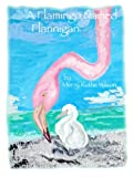A Flamingo Named Flannigan 9781401090135