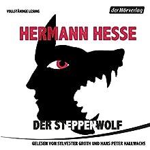 Der Steppenwolf Hörbuch von Hermann Hesse Gesprochen von: Sylvester Groth, Hans Peter Hallwachs
