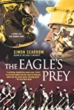 The Eagle's Prey: A Novel of the Roman Army (Eagle Series)