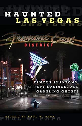 Haunted Las Vegas: Famous Phantoms, Creepy Casinos,