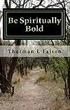 Be Spiritually Bold